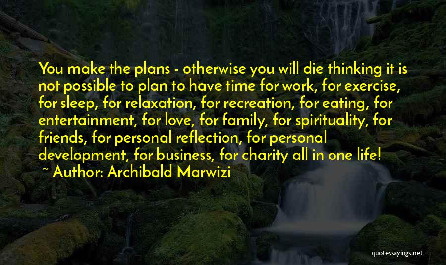 Life For Friends Quotes By Archibald Marwizi