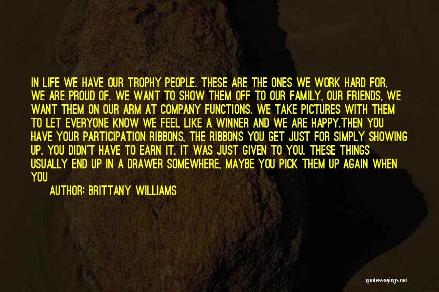 Life For Friends Quotes By Brittany Williams