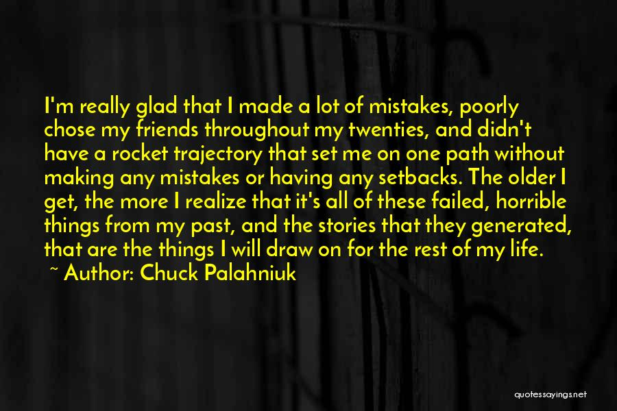 Life For Friends Quotes By Chuck Palahniuk