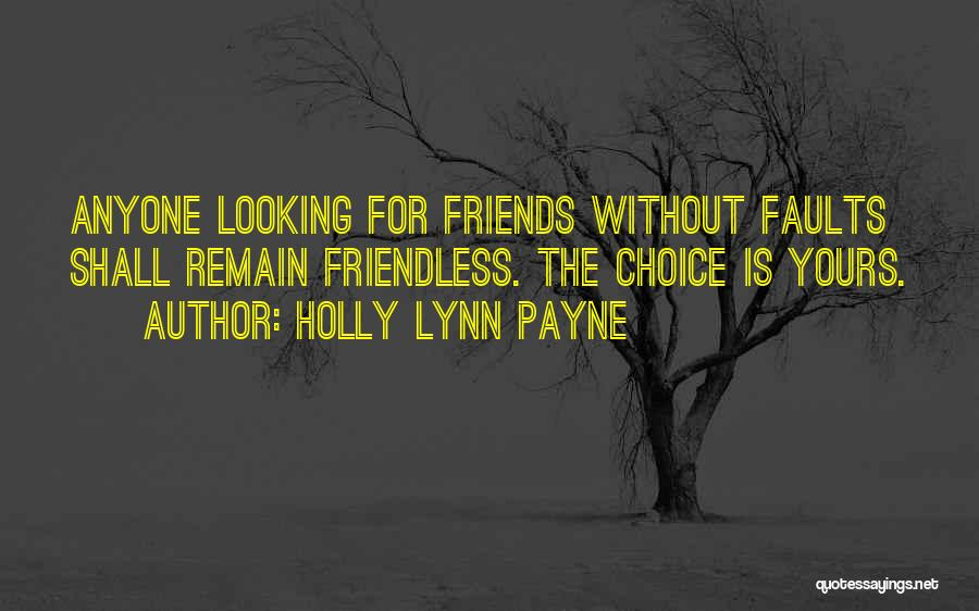 Life For Friends Quotes By Holly Lynn Payne