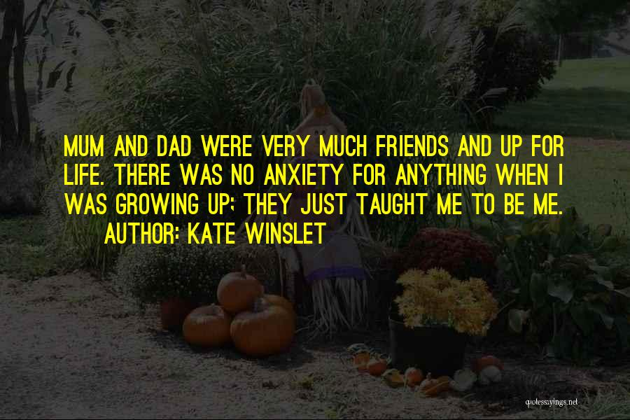 Life For Friends Quotes By Kate Winslet