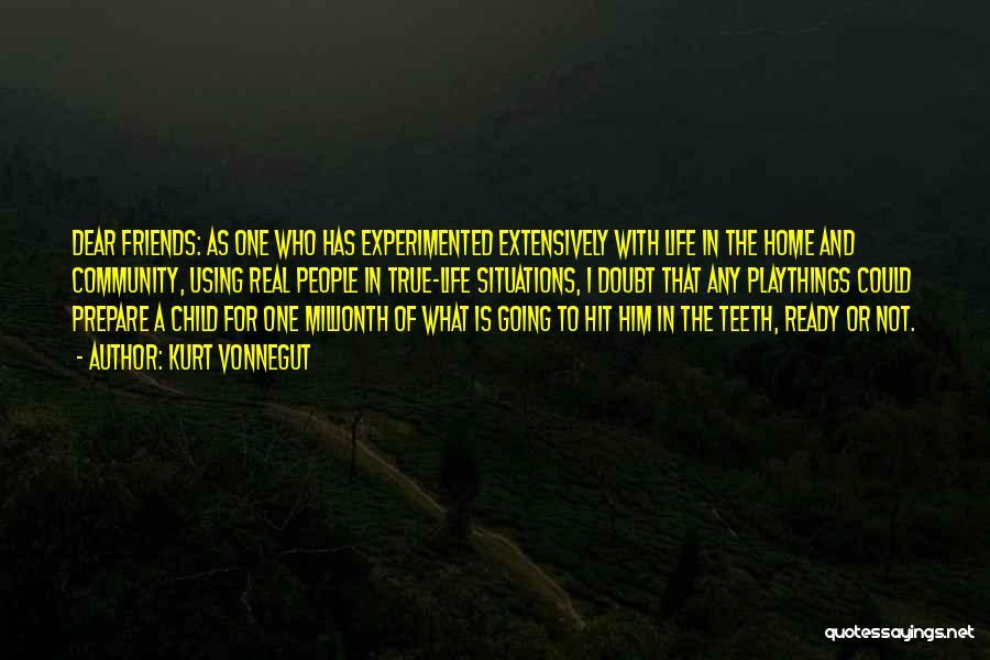 Life For Friends Quotes By Kurt Vonnegut
