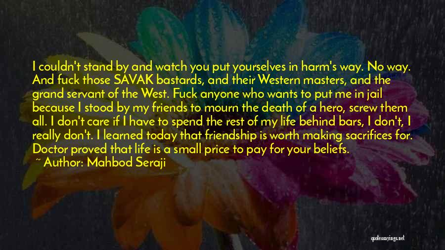 Life For Friends Quotes By Mahbod Seraji