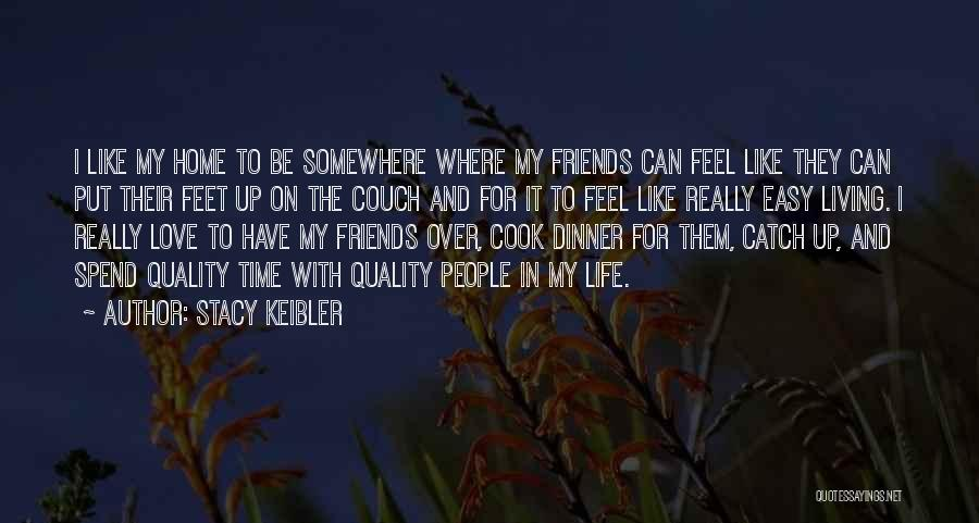 Life For Friends Quotes By Stacy Keibler