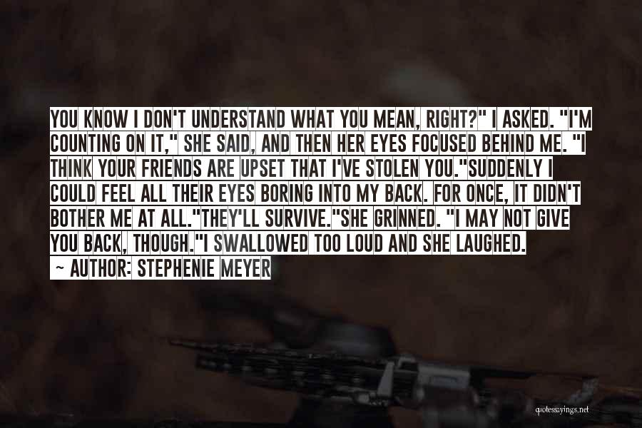 Life For Friends Quotes By Stephenie Meyer