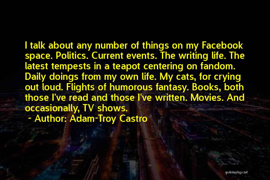 Life From Books And Movies Quotes By Adam-Troy Castro