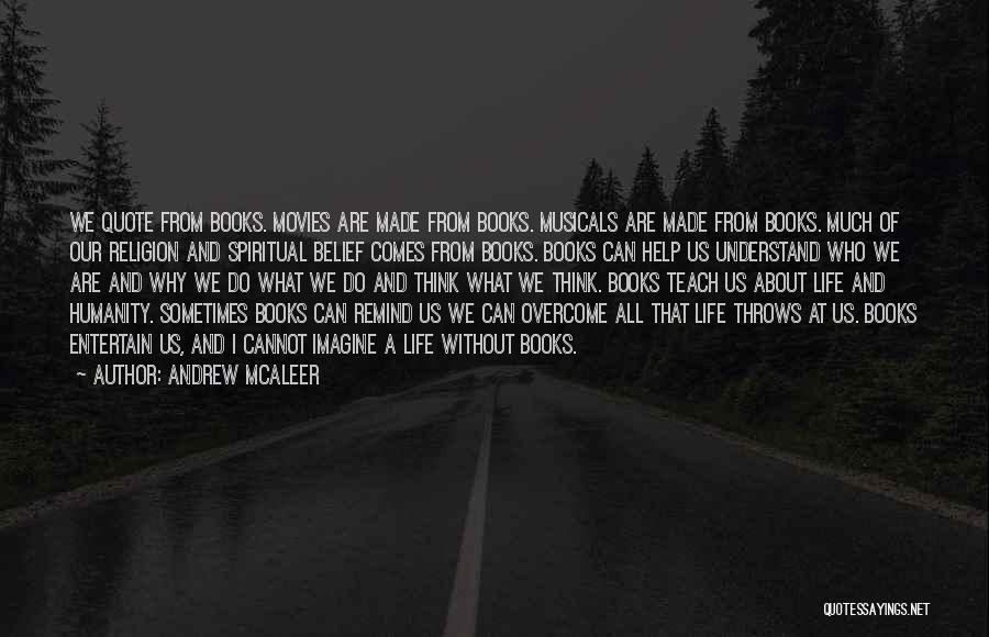Life From Books And Movies Quotes By Andrew McAleer