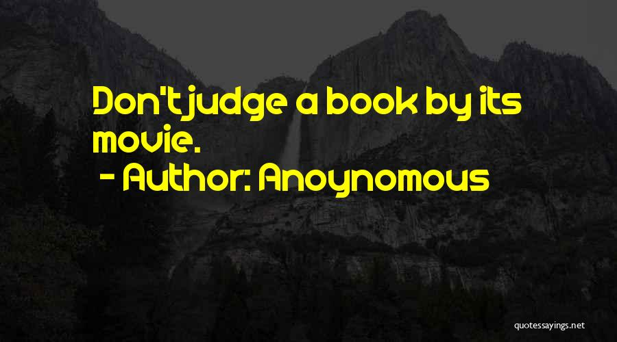 Life From Books And Movies Quotes By Anoynomous
