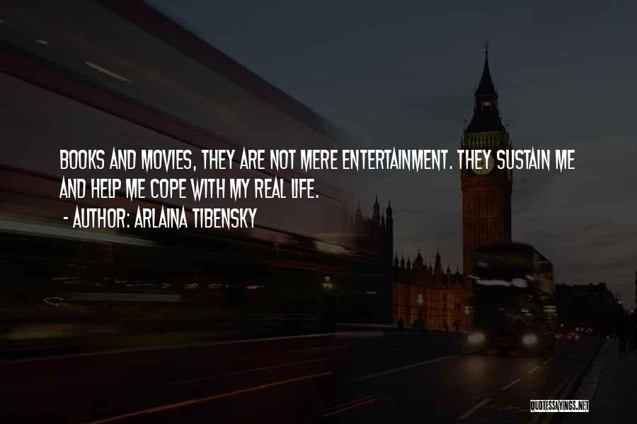 Life From Books And Movies Quotes By Arlaina Tibensky