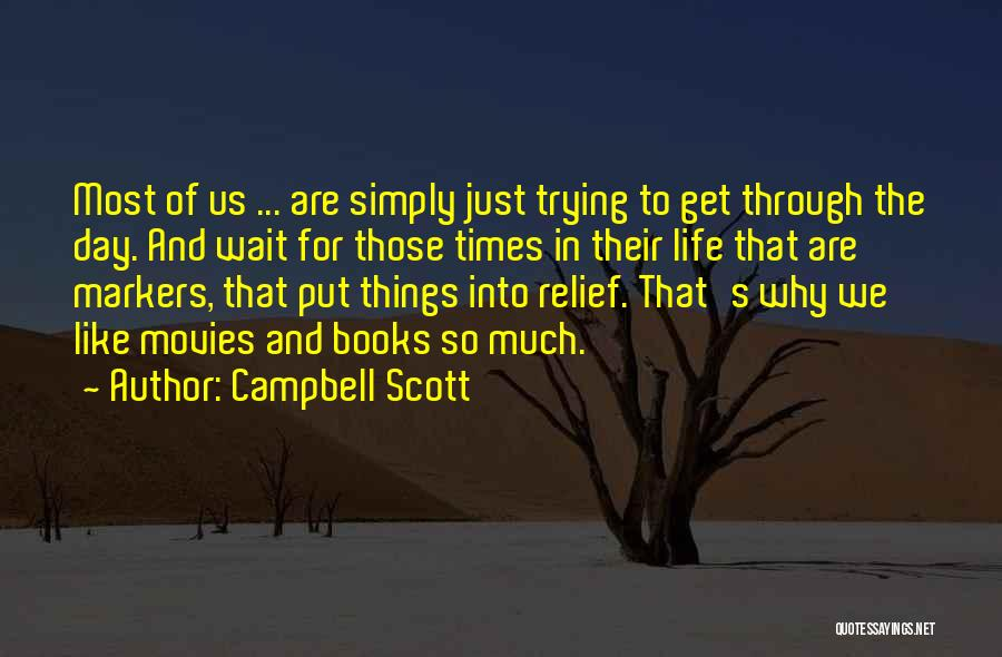 Life From Books And Movies Quotes By Campbell Scott