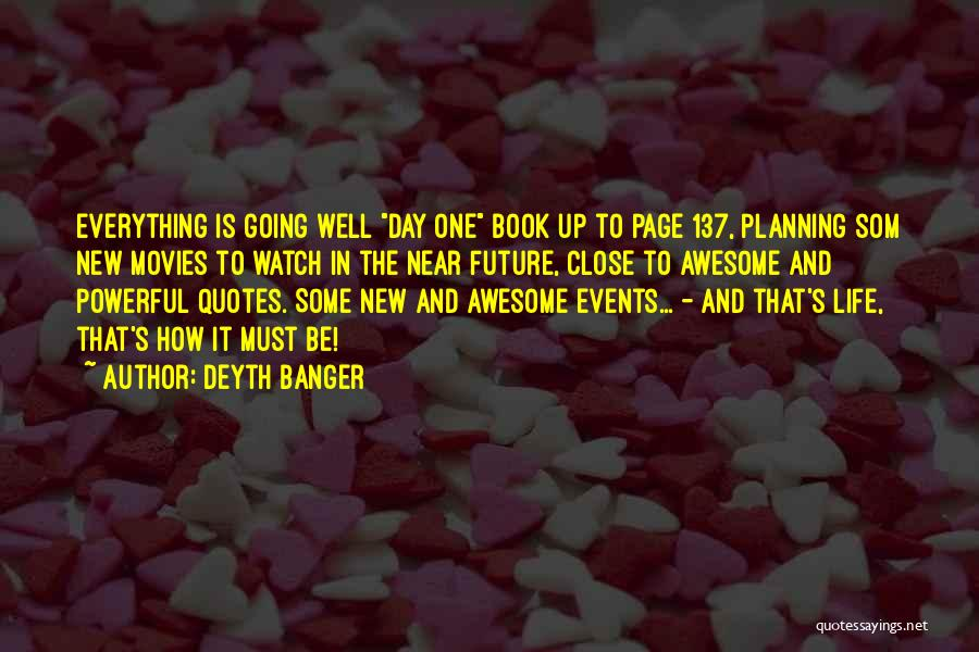 Life From Books And Movies Quotes By Deyth Banger