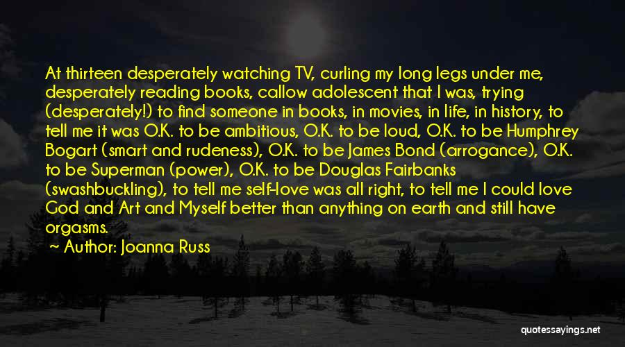 Life From Books And Movies Quotes By Joanna Russ