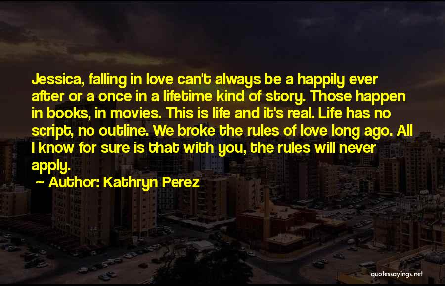 Life From Books And Movies Quotes By Kathryn Perez