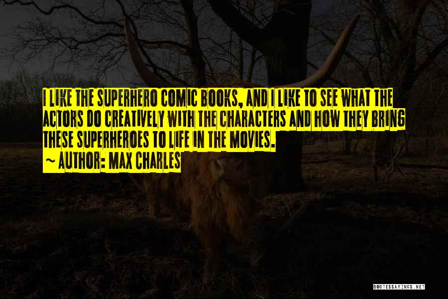 Life From Books And Movies Quotes By Max Charles