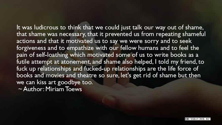 Life From Books And Movies Quotes By Miriam Toews