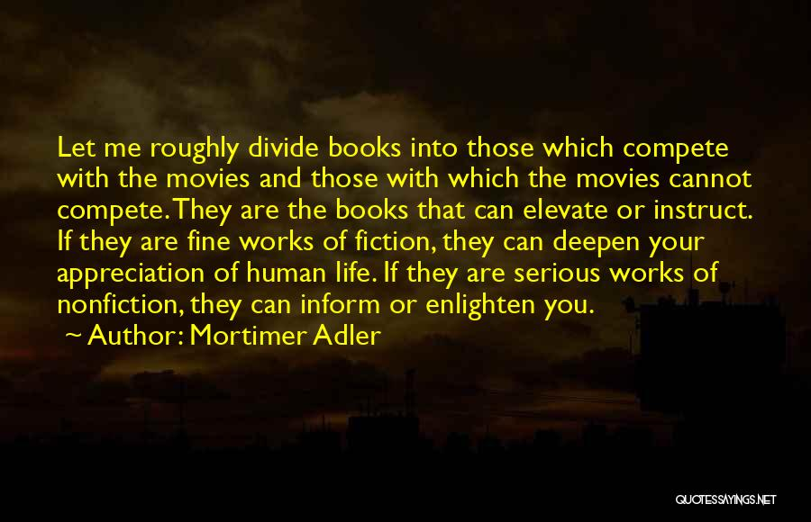 Life From Books And Movies Quotes By Mortimer Adler