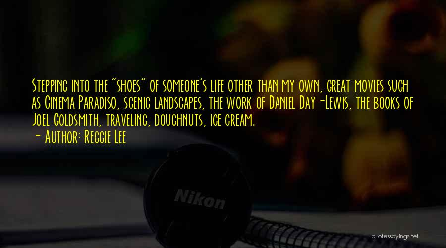 Life From Books And Movies Quotes By Reggie Lee