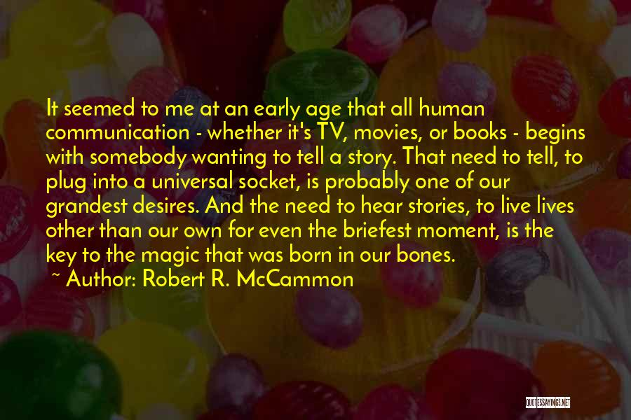Life From Books And Movies Quotes By Robert R. McCammon
