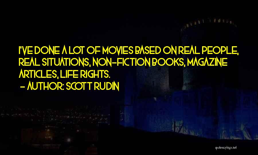 Life From Books And Movies Quotes By Scott Rudin