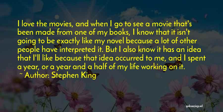 Life From Books And Movies Quotes By Stephen King