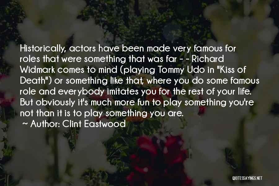 Life From Famous Actors Quotes By Clint Eastwood