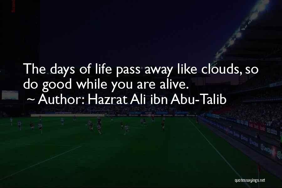 Life From Hazrat Ali Quotes By Hazrat Ali Ibn Abu-Talib