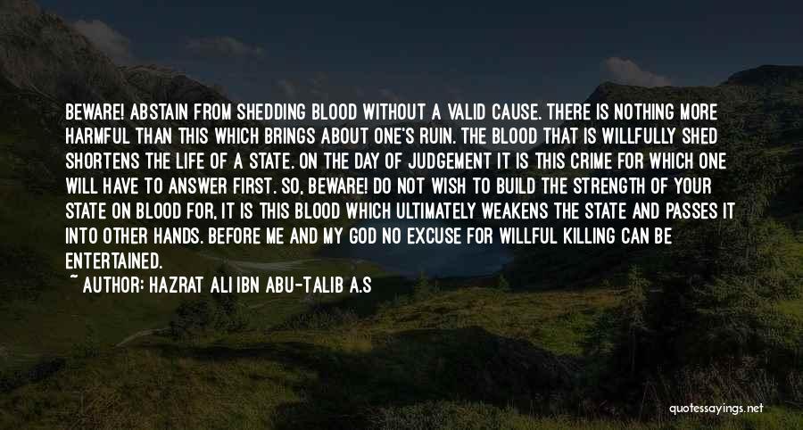Life From Hazrat Ali Quotes By Hazrat Ali Ibn Abu-Talib A.S