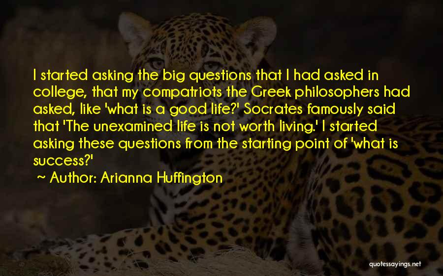Life From Philosophers Quotes By Arianna Huffington
