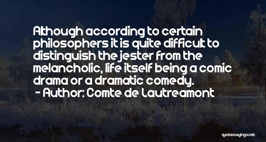 Life From Philosophers Quotes By Comte De Lautreamont