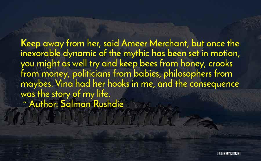Life From Philosophers Quotes By Salman Rushdie