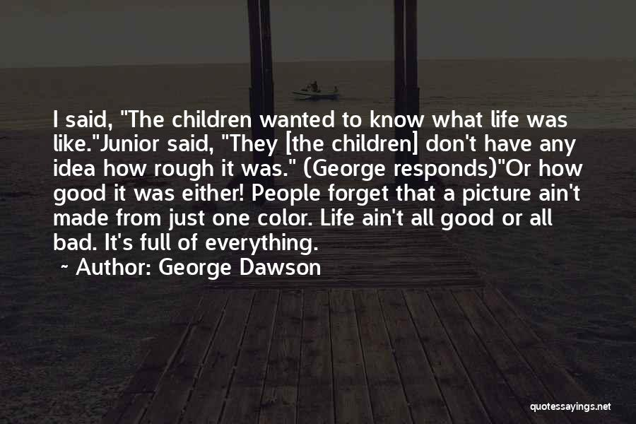 Life Full Of Color Quotes By George Dawson