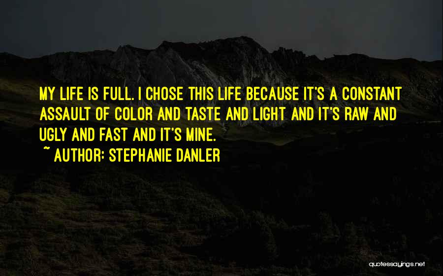 Life Full Of Color Quotes By Stephanie Danler