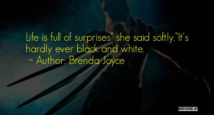 Life Full Of Surprises Quotes By Brenda Joyce