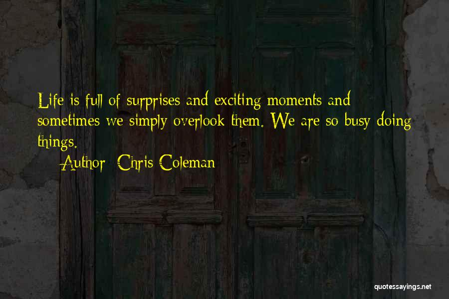 Life Full Of Surprises Quotes By Chris Coleman