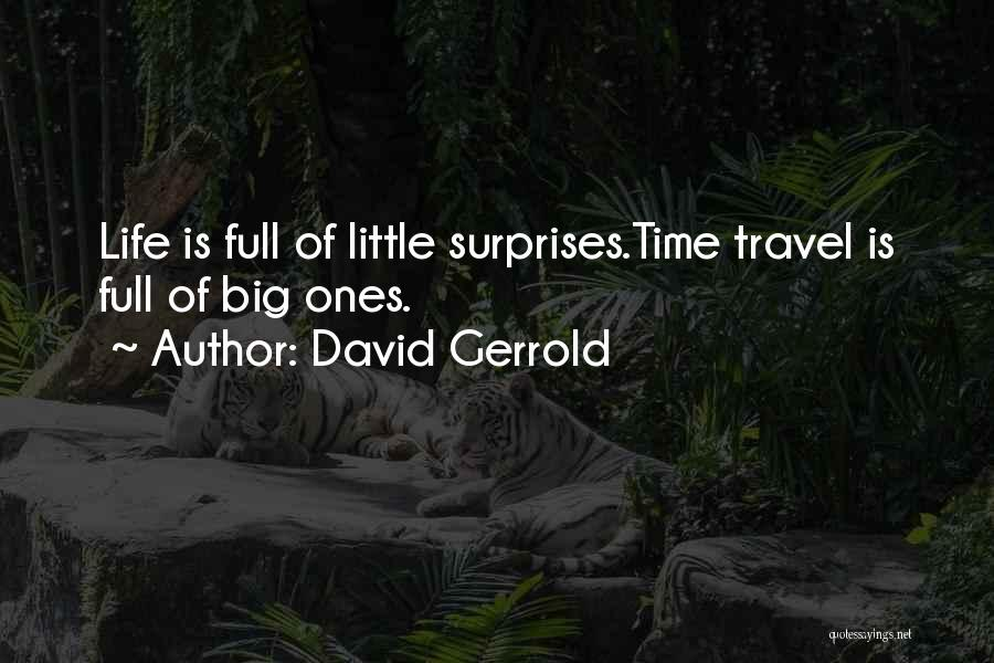 Life Full Of Surprises Quotes By David Gerrold