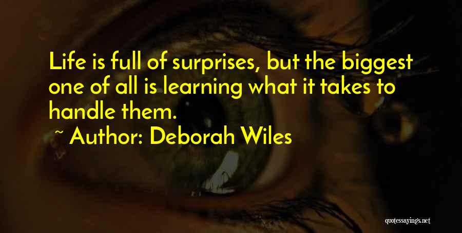 Life Full Of Surprises Quotes By Deborah Wiles