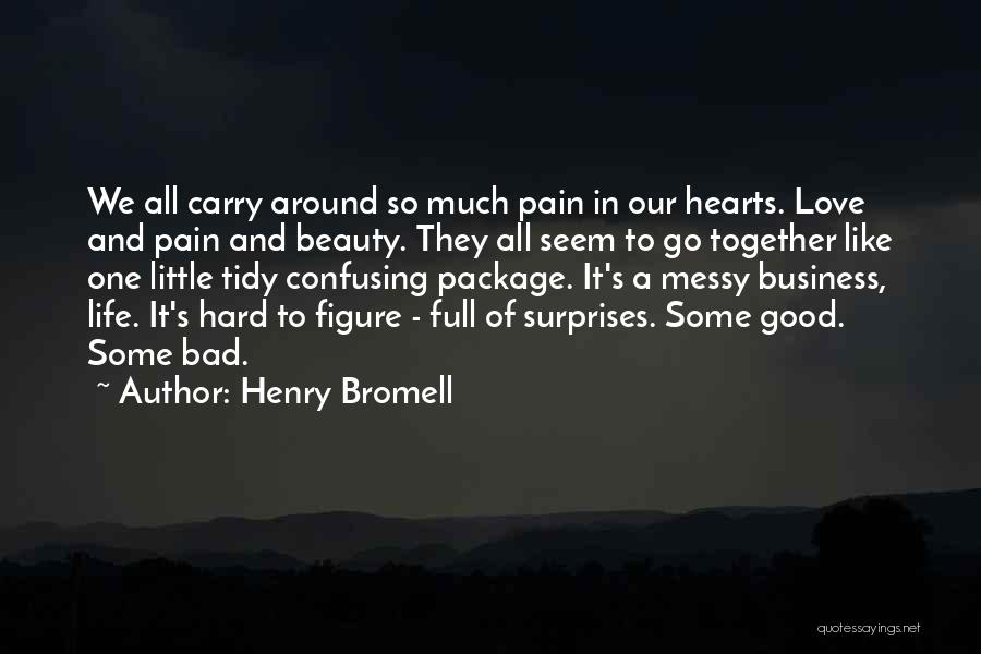 Life Full Of Surprises Quotes By Henry Bromell