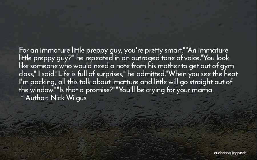Life Full Of Surprises Quotes By Nick Wilgus