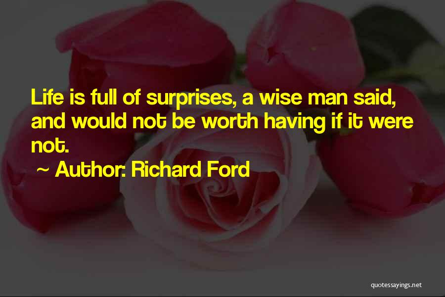 Life Full Of Surprises Quotes By Richard Ford