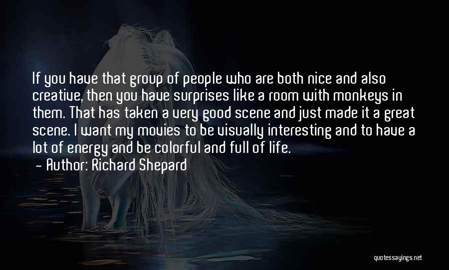 Life Full Of Surprises Quotes By Richard Shepard