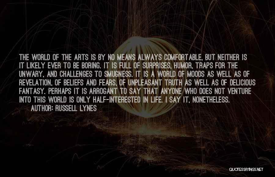 Life Full Of Surprises Quotes By Russell Lynes