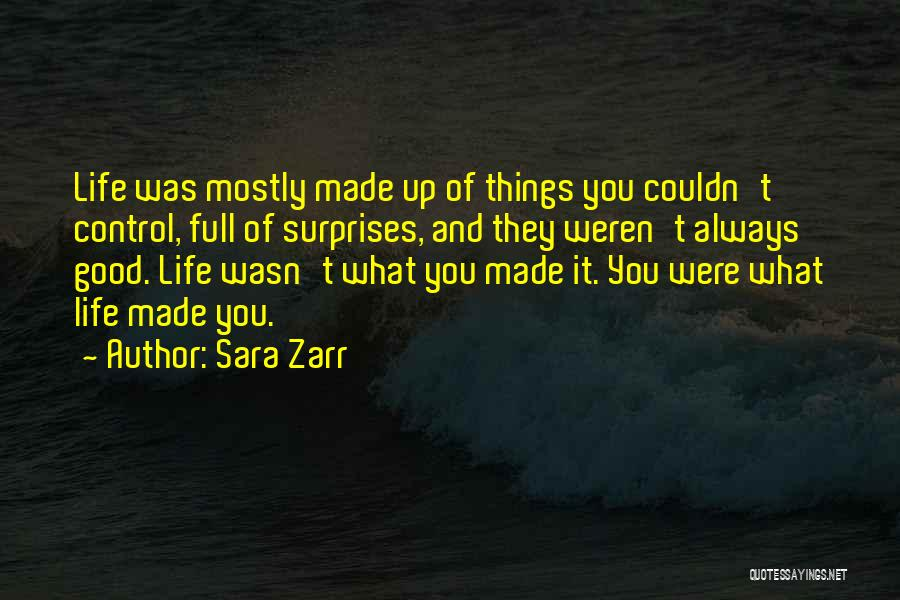 Life Full Of Surprises Quotes By Sara Zarr