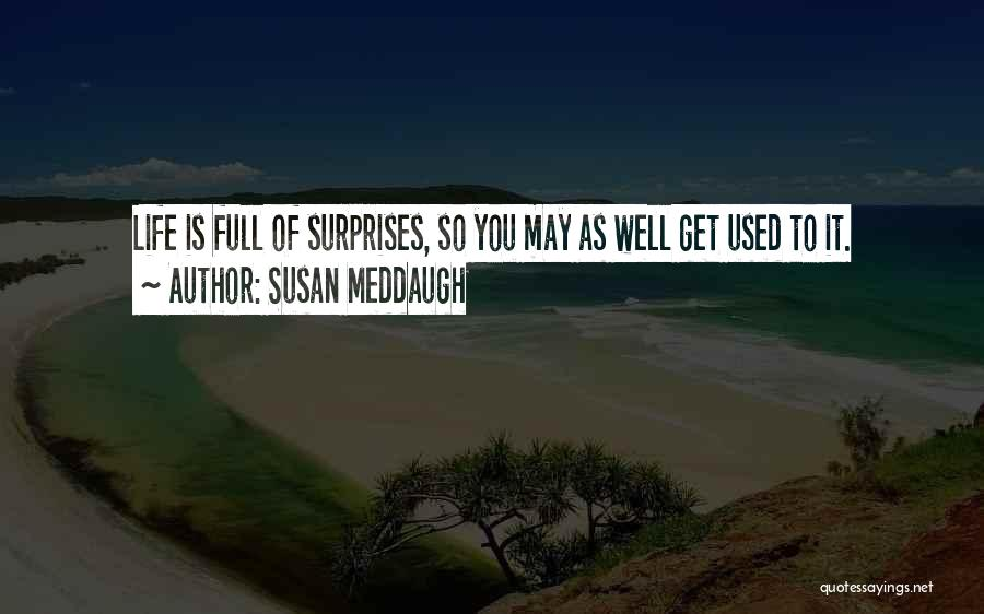 Life Full Of Surprises Quotes By Susan Meddaugh