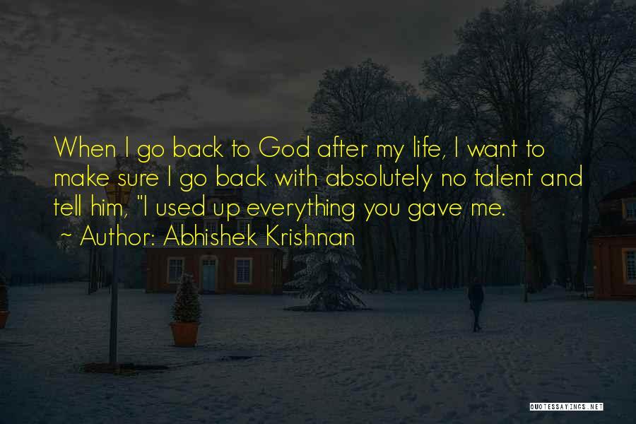Life Gave Me Quotes By Abhishek Krishnan