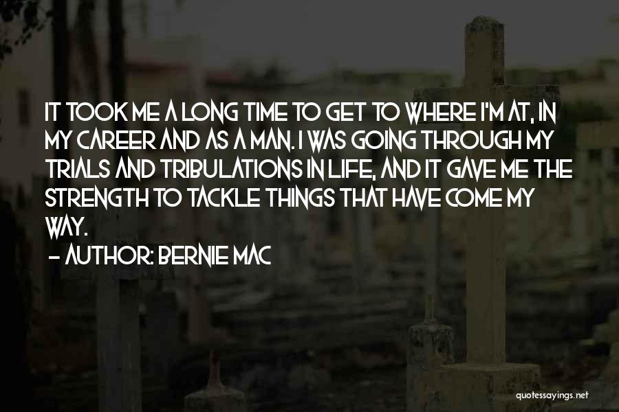Life Gave Me Quotes By Bernie Mac