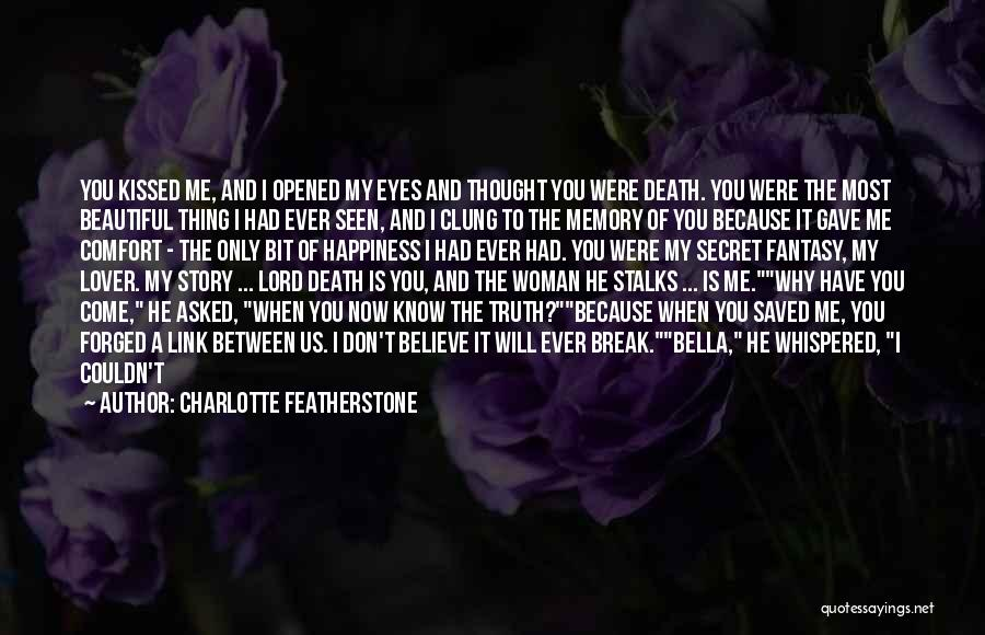 Life Gave Me Quotes By Charlotte Featherstone