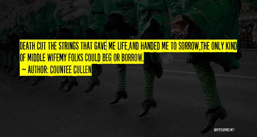 Life Gave Me Quotes By Countee Cullen
