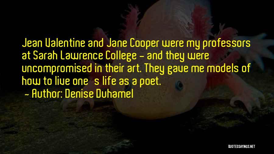 Life Gave Me Quotes By Denise Duhamel