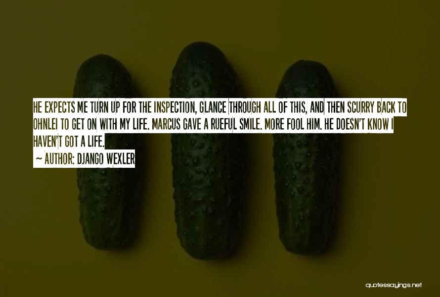 Life Gave Me Quotes By Django Wexler