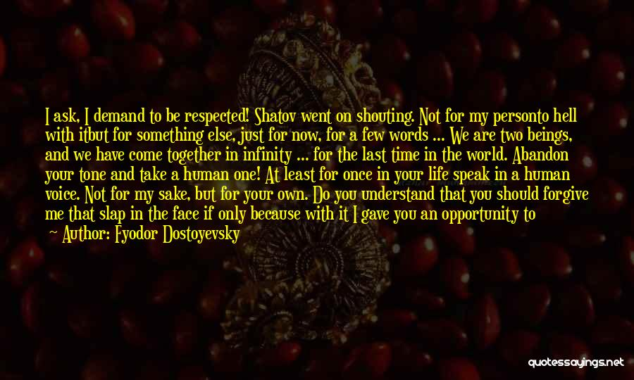 Life Gave Me Quotes By Fyodor Dostoyevsky